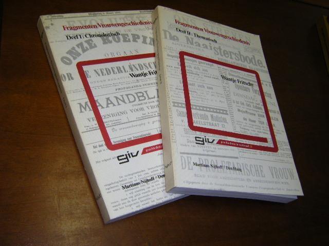 FRITSCHY, WANTJE. (SAMENSTELLING) - Fragmenten Vrouwengeschiedenis Deel I: Chronologisch en Deel II: Thematisch.