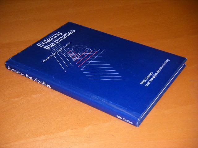 HELVOORT, DRS. J.R. VAN; KAMERLING, MR. DR. R.N.J. (RED.); ET AL. - Entering the nineties. Verkenningen naar morgen.