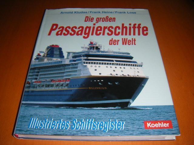 KLUDAS, ARNOLD; HEINE, FRANK; LOSE, FRANK. - Die grossen Passagierschiffe der Welt.