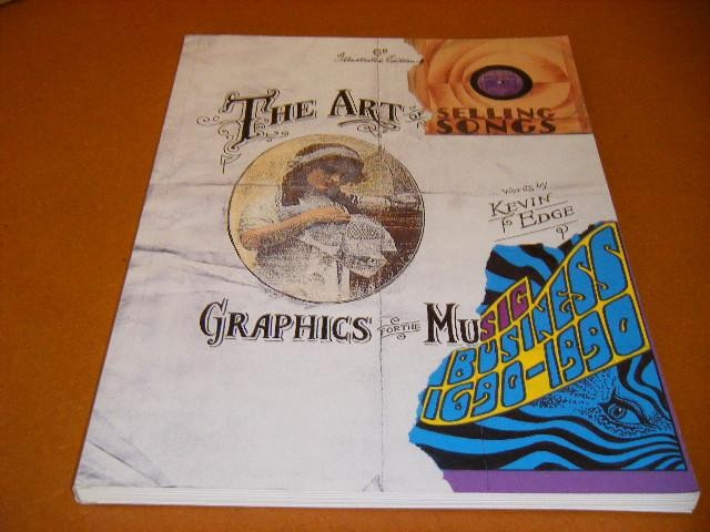EDGE, KEVIN. - The Art of selling Songs, Graphics for the Music Business. 1690-1990