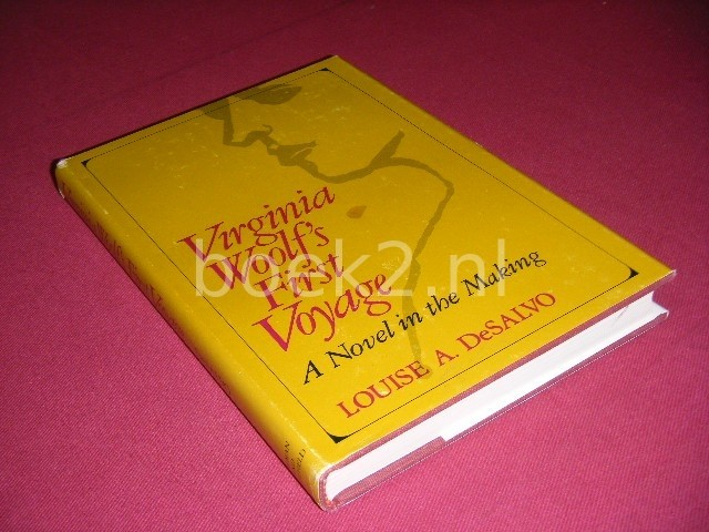 LOUISE A. DESALVO - Virginia Woolf`s First Voyage A novel in the Making