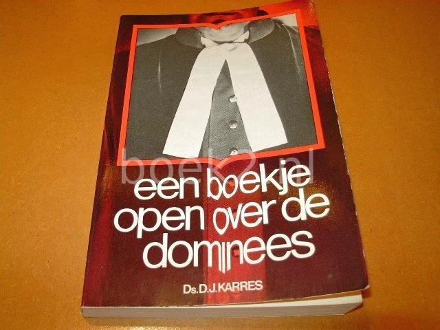 KARRES, DS D.J. - Een boekje open over de dominees