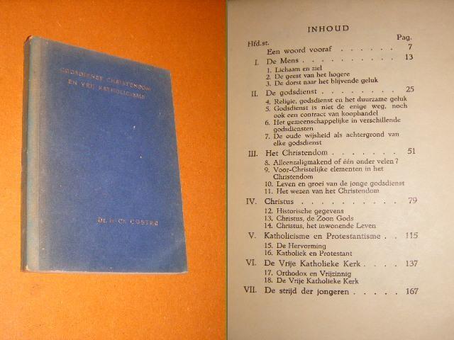COSTER, DR. IR. CH. - Godsdienst, Christendom en vrij Katholicisme. Een boekje voor Critische Jongeren.