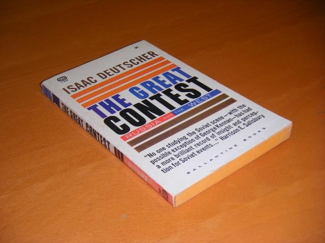 DEUTSCHER, ISAAC. - The Great Contest. Russia and the West.