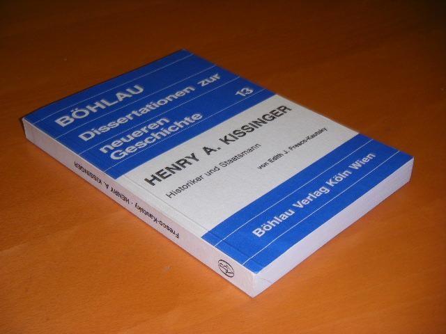 FRESCO-KAUTSKY, EDITH J. - Henry A. Kissinger. Historiker und Staatmann.