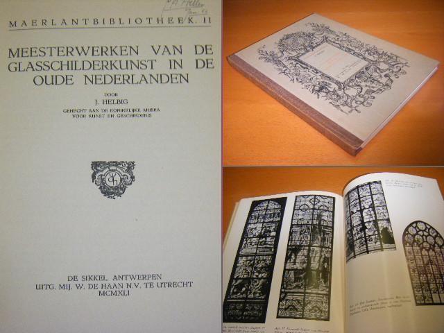 HELBIG, J. - Meesterwerken van de glasschilderkunst in de oude Nederlanden.