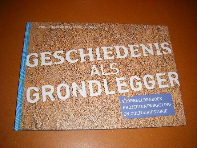 GRAAF, KEES DE (RED.) - Geschiedenis als Grondlegger