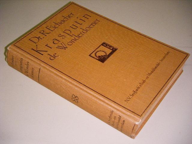 EICHACHER, DR. R. - Krasputin de Wonderdoener. Roman van een Avonturier.