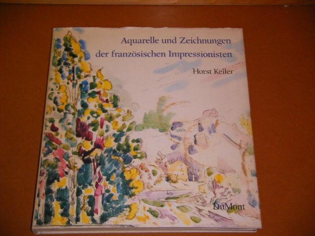 KELLER, HORST. - Aquarelle und Zeichnungen der Franzosischen Impressionisten und ihrer Pariser Zeitgenossen.
