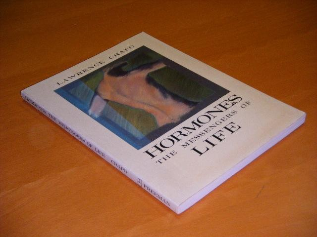 CRAPO, LAWRENCE. - Hormones: the messengers of life.