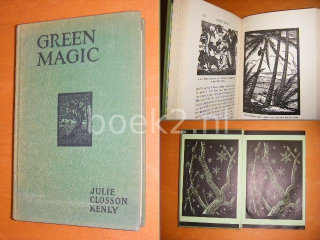 JULIE CLOSSON KENLY - Green magic, The story of the world of plants