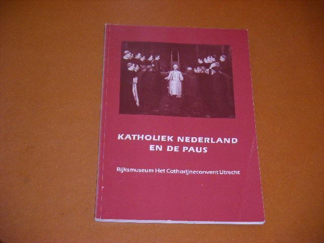 SCHAIK, A.H.M. VAN. - Katholiek Nederland en de Paus.