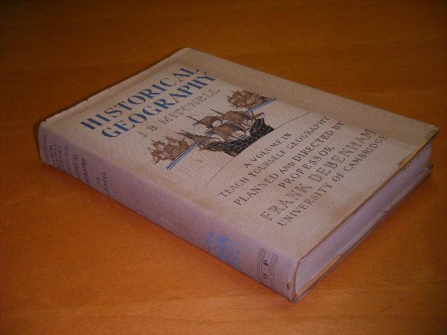 MITCHELL, J.B. - Historical Geography. A volume in teach yourself geography.