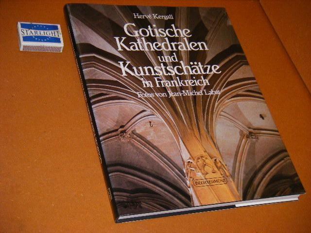KERGALL, HERVE. - Gotische Kathedralen und Kunstschatze in Frankreich.