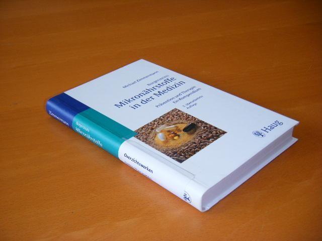 ZIMMERMANN, MICHAEL. - Burgersteins Mikronaehrstoffe in der Medizin. Praevention und Therapie. Ein Kompendium.