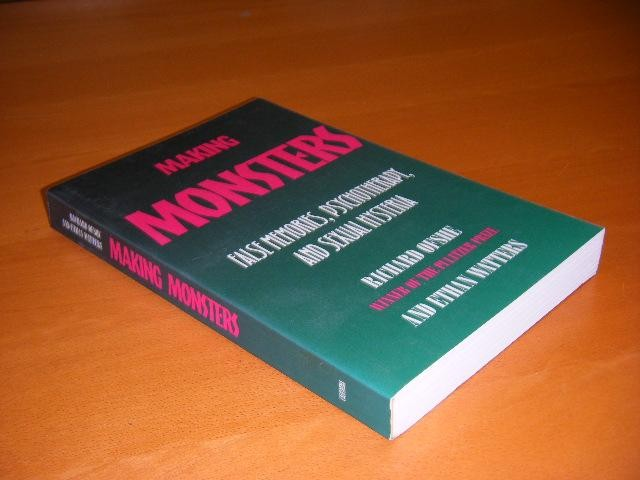 OFSHE, RICHARD; ETHAN WATTERS. - Making Monsters. False Memories, Psychotherapy, and Sexual Hysteria.