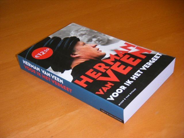 VEEN, HERMAN VAN. - Voor ik het vergeet. Een autobiografie, deel 1: 1945-2005.