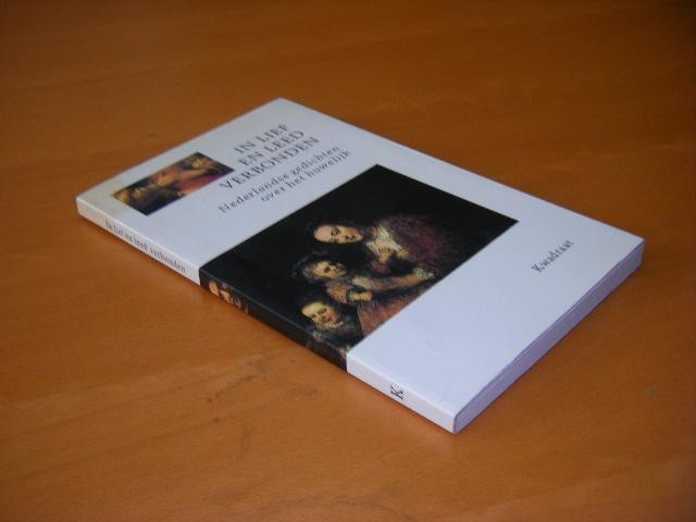VLIET, PAUL VAN (SAMENSTELLING) - In lief en leed verbonden. Nederlandse gedichten over het huwelijk