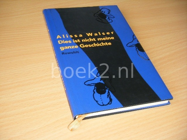 ALISSA WALSER - Dies ist nicht meine ganze Geschichte