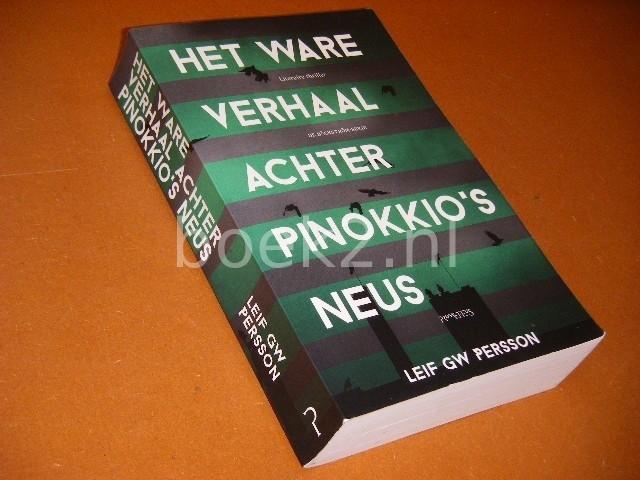 PERSSON, LEIF G.W. - Het ware Verhaal achter Pinokkio`s Neus. [De Backstrom-Serie]