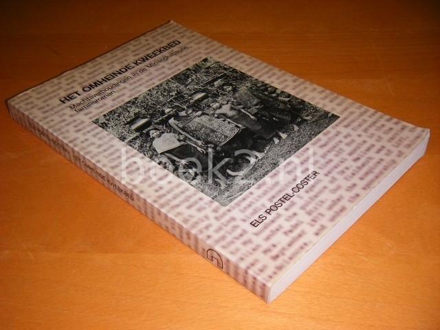 ELS POSTEL-COSTER - Het omheinde kweekbed [PROEFSCHRIFT] machtsverhoudingen in de Minangkabause familieroman