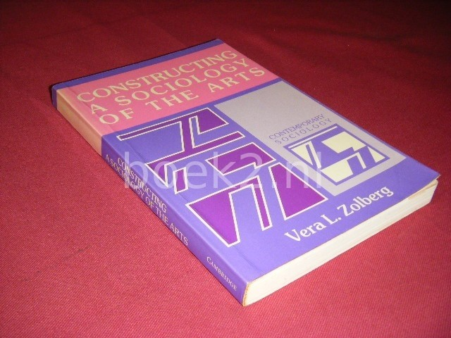 VERA L. ZOLBERG - Constructing a Sociology of the Arts