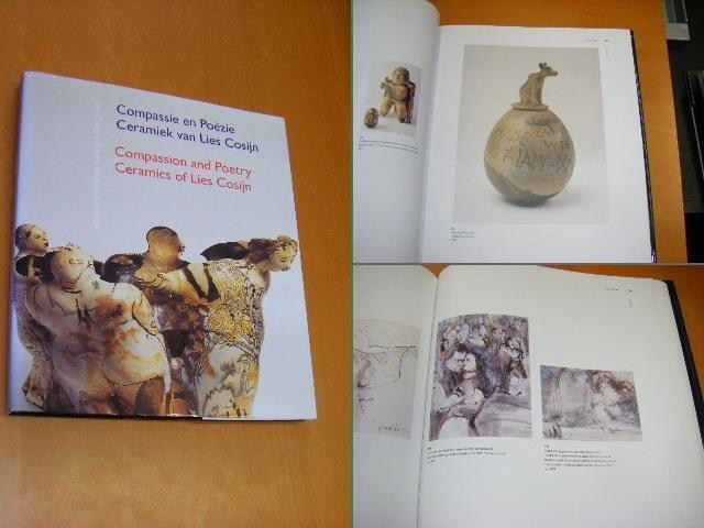 COSIJN, LIES; DORRIS KUYKEN-SCHNEIDER - Compassie en Poezie - Ceramiek van Lies Cosijn -- Compassion and Poetry - Ceramics of Lies Cosijn