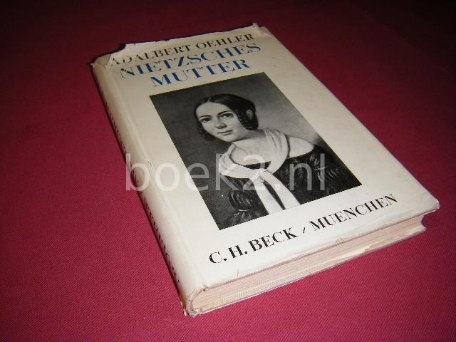 ADALBERT OEHLER - Nietzsches Mutter