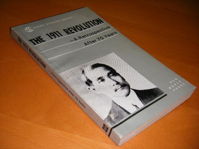 SHENG, HU; LIU DANIAN. - The 1911 Revolution. A Retrospective After 70 Years. [China Studies Series]