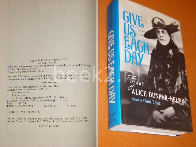 HULL, GLORIA T. (ED.) - Give us each Day. The Diary of Alice Dunbar-Nelson.