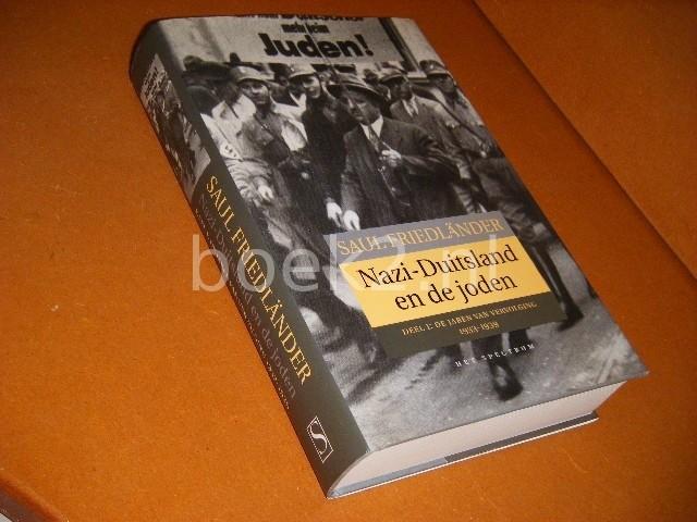 FRIEDLANDER, SAUL. - Nazi-Duitsland en de Joden. Deel 1: De Jaren van Vervolging 1933-1939.