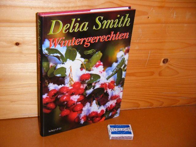 SMITH, DELIA. - Wintergerechten.