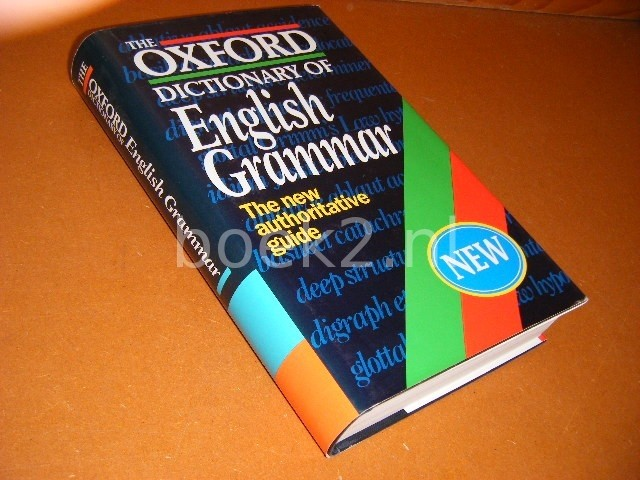 CHALKER, SYLVIA; EDMUND WEINER. - The Oxford Dictionary of English Grammar. The new authoritative Guide.