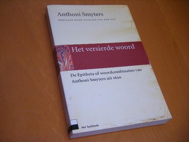 SMYTERS, ANTHONI - Het versierde woord. De Epitheta of woordcombinaties van Anthoni Smyters uit 1620.