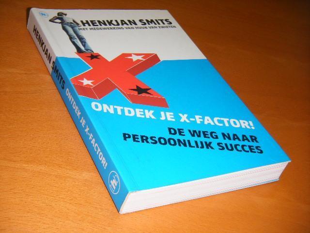 SMITS, HENKJAN - Ontdek je x-factor. De weg naar persoonlijk succes.