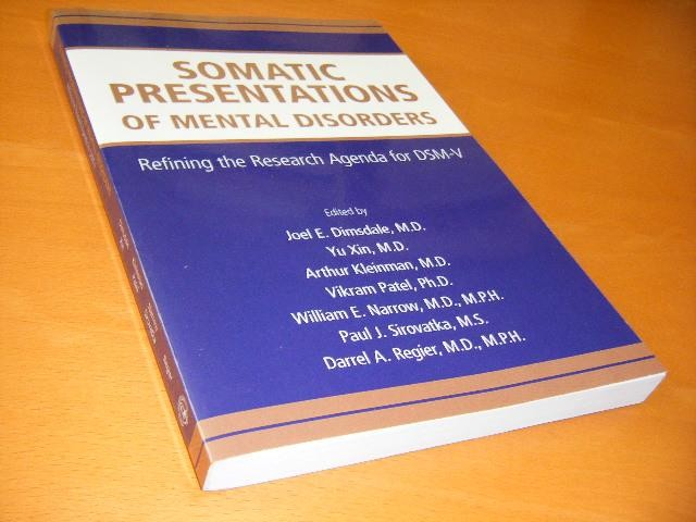 DIMSDALE, JOEL E. (ED.) - Somatic presentations of mental disorders. Refining the research agenda for DSM-IV.