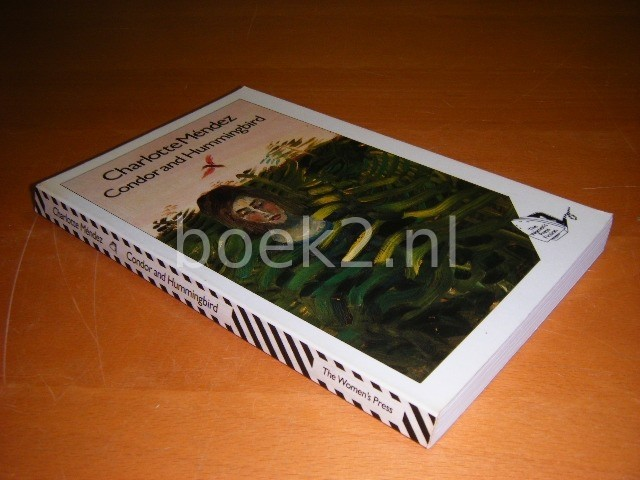 CHARLOTTE MENDEZ - Condor and Hummingbird