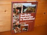 Rustikales Handwerken in Deutschland