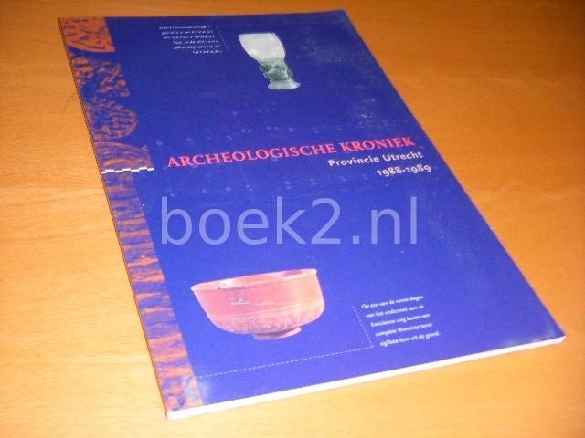 DOEDE KOK; FRED VOGELZANG; PROVINCIE UTRECHT; STICHTING PUBLICATIES OUD-UTRECHT - Archeologische kroniek provincie Utrecht 1988-1989