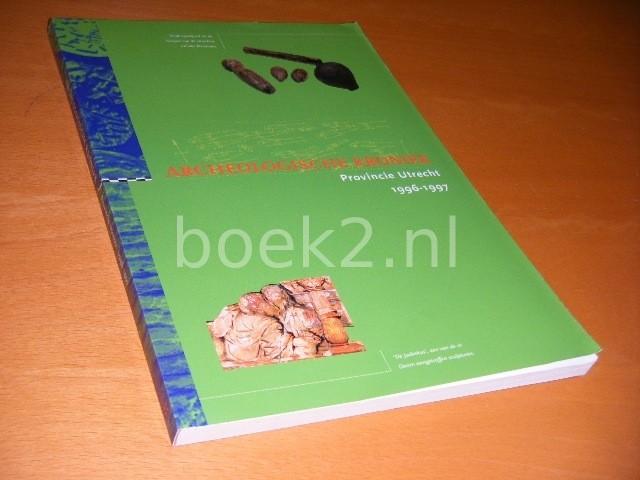 DOEDE KOK; FRED VOGELZANG; PROVINCIE UTRECHT; STICHTING PUBLICATIES OUD-UTRECHT - Archeologische kroniek provincie Utrecht 1996-1997