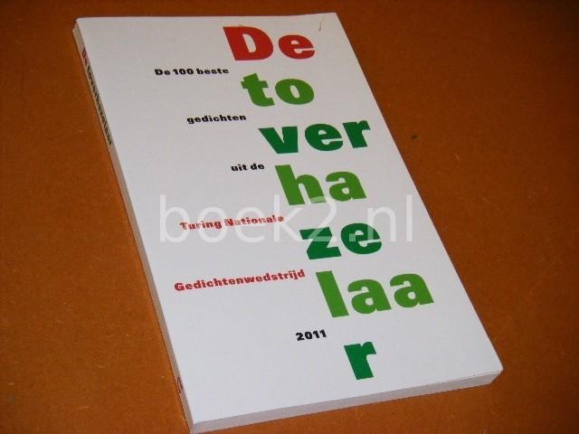 STICHTING POSS«ZIECLUB (AMSTERDAM). - De toverhazelaar de 100 beste gedichten uit de Turing Nationale Gedichtenwedstrijd 2011