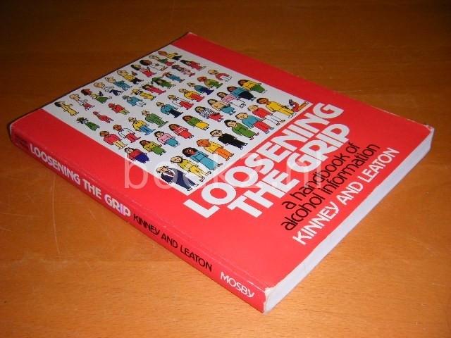 JEAN KINNEY EN GWEN LEATON - Loosening the grip a handbook of alcohol information