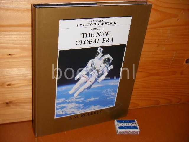 ROBERTS, J.M. - The New Global Era. Volume 10. The illustrated History of the World.