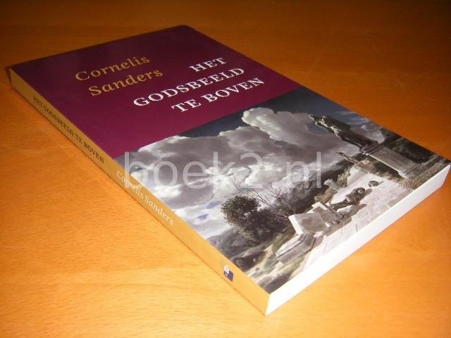 CORNELIS SANDERS - Het godsbeeld te boven