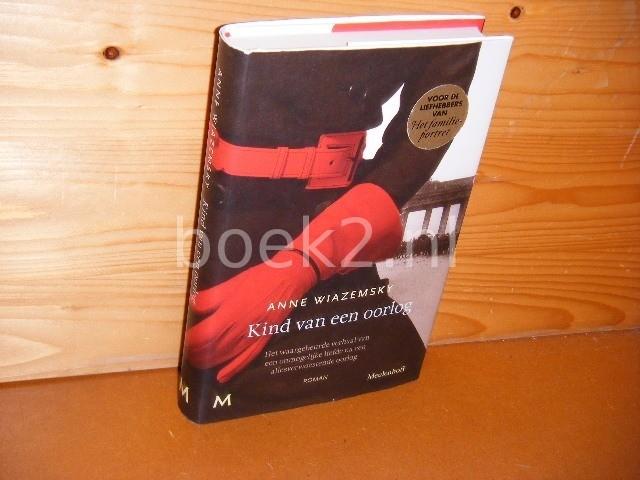 ANNE WIAZEMSKY - Kind van een oorlog roman