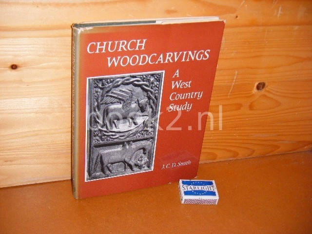 SMITH, J.C.D. - Church Woodcarvings:  A west Country Study.