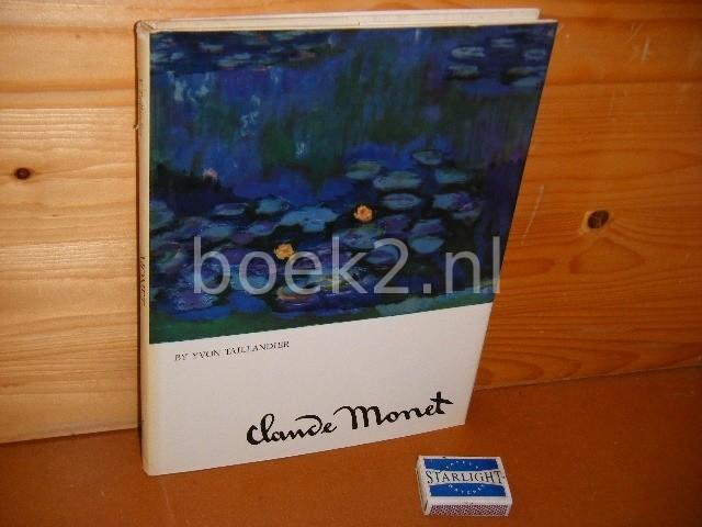 TAILLANDIER, YVON. - Claude Monet.