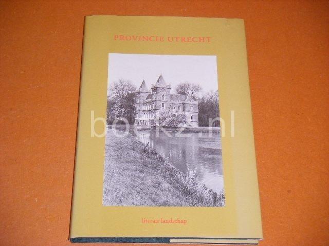 POORTENAAR-SIKKEMA, THEA (VOORWOORD) - Provincie Utrecht. Literair Landschap. Bloemlezing.