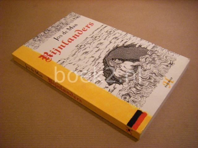 MAN, JOS DE. - Rijnlanders, Over dichters, denkers en Machers in het Duitsland van de negentiende eeuw.