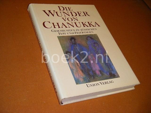 SIMON, HEINRICH. - Die Wunder von Chanukka. Geschichten zu judischen Fest - und Feiertagen.